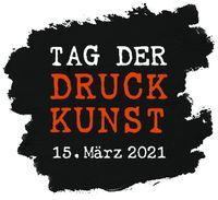 15. 03. 2021, 13 bis 18 Uhr: Tag der Druckkunst, mit neuer Ausstellung